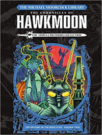The Michael Moorcock Library: The Chronicles of Hawkmoon - The History of the Runestaff Volume 2