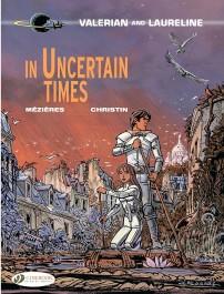 Valerian and Laureline 18 - In Uncertain Times