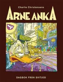 Arne Anka 11 - Dagbok från Svitjod