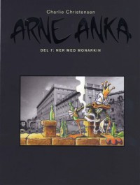 Arne Anka 07 - Ner med monarkin