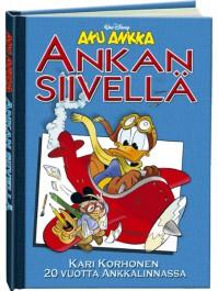 Ankan siivellä - Kari Korhonen 20 vuotta Ankkalinnassa