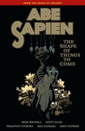 Abe Sapien 4 - The Shape of Things to Come
