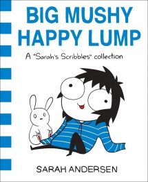 Big Mushy Happy Lump - A Sarah's Scribbles Collection