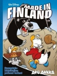 Aku Ankka Made in Finland - Suomalaiskirjoittajien parhaat tarinat