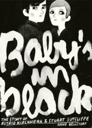 Baby's in Black - The Story of Astrid Kircherr & Stuart Sutcliffe