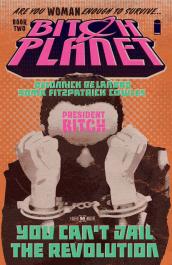 Bitch Planet 2 - President Bitch