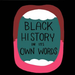 Black History in It Own Words