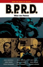 B.P.R.D. 12 - War on Frogs
