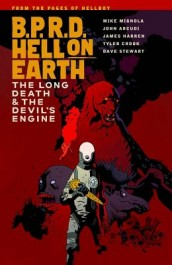 B.P.R.D. Hell on Earth 4 - The Devil's Engine & The Long Death