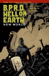 B.P.R.D. Hell on Earth 1 - New World