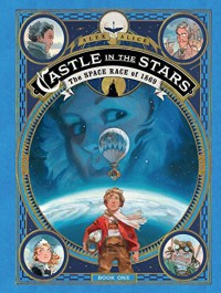 Castle in the Stars 1 - The Space Race of 1869