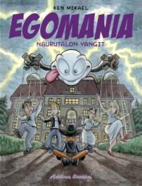 Egomania - Naurutalon vangit