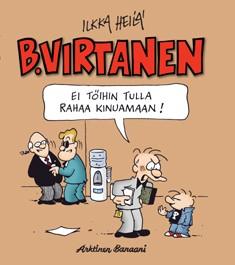 B. Virtanen 16 - Ei töihin tulla rahaa kinuamaan!