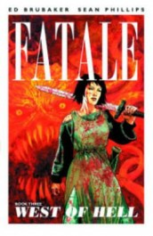 Fatale 3 - West of Hell