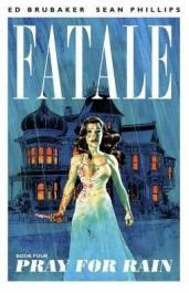 Fatale 4 - Pray for Rain