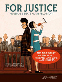 For Justice - The Serge & Beate Klarsfeld Story