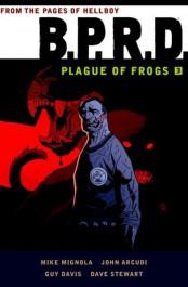 B.P.R.D. - Plague of Frogs 3