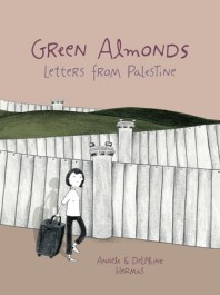 Green Almonds - Letters from Palestine