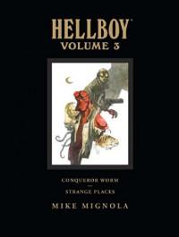 Hellboy Library 3 - Conqueror Worm/Strange Places