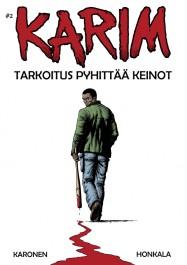 Karim #2 - Tarkoitus pyhittää keinot