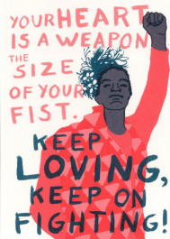 Kissing behing the Barricades -postikortti - Your heart is a weapon the size of your fist. Keep loving, keep on fighting!
