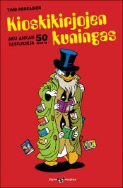 Kioskikirjojen kuningas - Aku Ankan taskukirja 50 vuotta