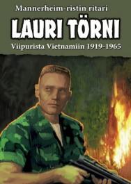 Lauri Törni - Viipurista Vietnamiin 1919-1965