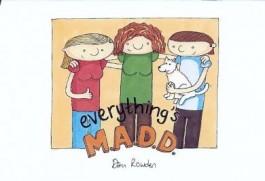 Everything's M.A.D.D.