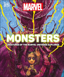 Marvel Monsters - Creatures of the Marvel Universe Explored