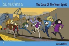 Bad Machinery 1 - The Case of the Team Spirit