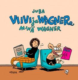 Viivi ja Wagner - Minä Wagner