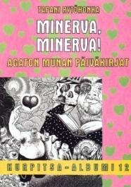 Minerva Minerva! Agaton Munan päiväkirjat