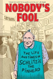 Nobody's Fool - The Life and Times of Schlitzie the Pinhead