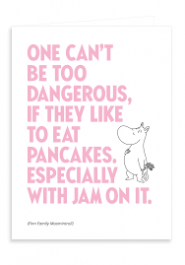 Tove Jansson - 2-osainen muumipostikortti - One can't be too dangerous, if they like to eat pancakes. Especially with jam on it.