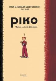 Pikon ja Fantasion uudet seikkailut 1 - Nuoren sankarin päiväkirja