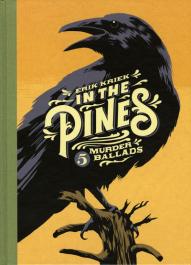 In the Pines - 5 Murder Ballads