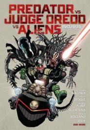Predator vs Judge Dredd vs Aliens - Incubus and Other Stories