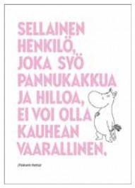 Tove Jansson -muumipostikortti - Sellainen henkilö, joka syö pannukakkua ja hilloa, ei voi olla kauhean vaarallinen.