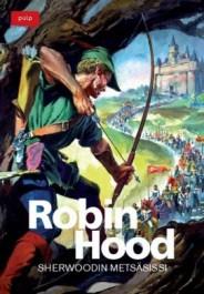 Robin Hood - Sherwoodin metsäsissi