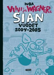 Viivi ja Wagner - Sian vuodet 2004-2005
