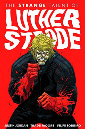 Luther Strode 1 - The Strange Talent of Luther Strode