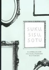 Suku, sisu, sotu - Suomalaisen sosiaaliturvan historiaa