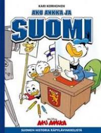 Aku Ankka ja Suomi - Suomen historia Räpylävinkkelistä