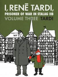 I, Rene Tardi, Prisoner of War in Stalag IIB - After the War
