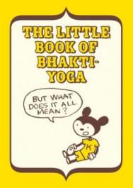The Little Book of Bhakti-Yoga
