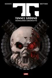 Tunnel Ground – Maanalainen aamunkoitto