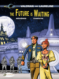 Valerian and Laureline 23 - The Future Is Waiting