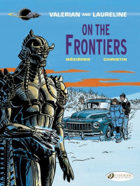 Valerian and Laureline 13 - On the Frontiers