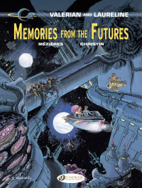 Valerian and Laureline 22 - Memories from the Futures