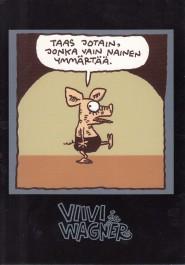Viivi ja Wagner -postikortti - Taas jotain, jonka vain nainen ymmärtää.